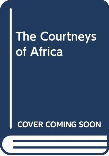9780434000937: The Courtneys of Africa