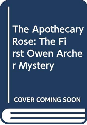9780434001347: The Apothecary Rose: The First Owen Archer Mystery