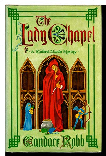 The Lady Chapel: An Owen Archer Mystery (0434001368) by Candace Robb