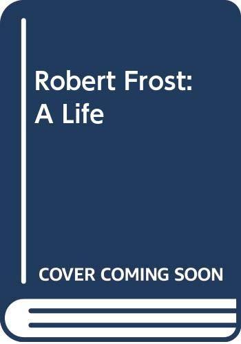 9780434001682: Robert Frost: A Life
