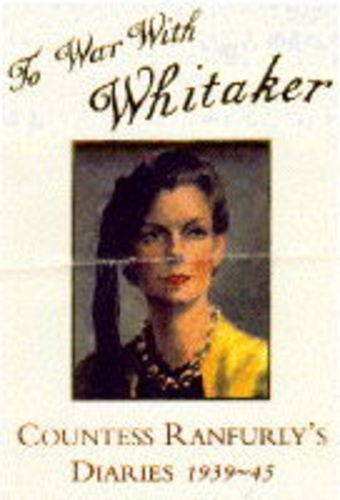 9780434002245: To War with Whitaker: Wartime Diaries of the Countess of Ranfurly, 1939-45
