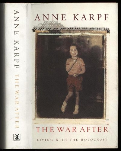 The War After: Living with the Holocaust: Anne Karpf