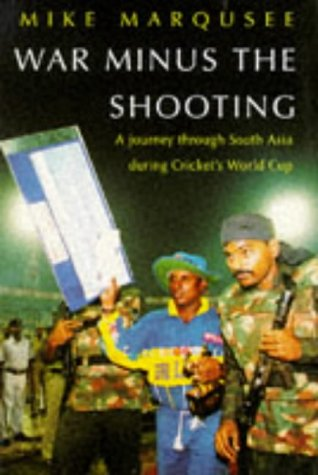 9780434003815: War Minus the Shooting: Journey Through South Asia During Cricket's World Cup