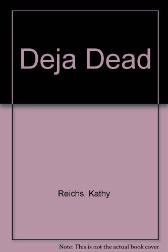 Deja Dead [Import] [Paperback] by Kathy Reichs: Kathy Reichs