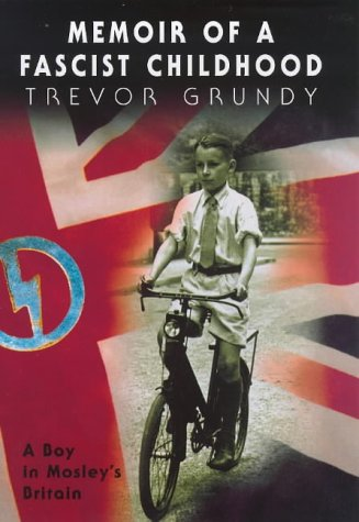 9780434004676: Memoir of a Fascist Childhood: A Boy in Mosley's Britain