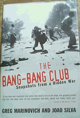 The Bang-bang Club: The Making of the New South Africa: Greg Marinovich