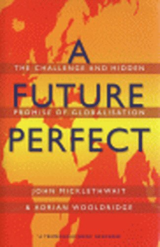 9780434007516: A Future Perfect; The Essentials of Globalization