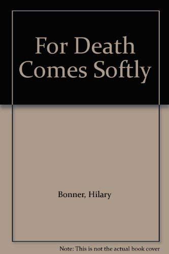 9780434007707: For Death Comes Softly