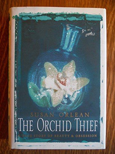 9780434007837: The Orchid Thief: A True Story of Beauty and Obsession