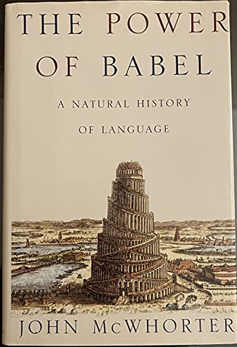 9780434007899: The Power of Babel: A Natural History of Language