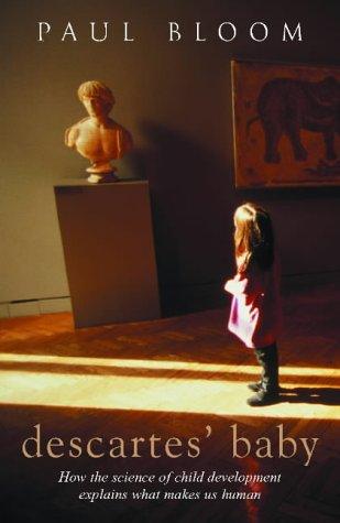 9780434007998: Descartes' Baby: How Child Development Explains What Makes Us Human
