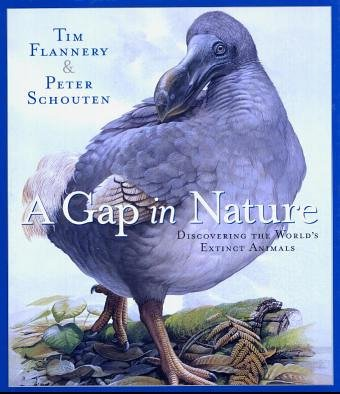 A Gap in Nature: Discovering the World's Extinct Animals: Flannery, Timothy