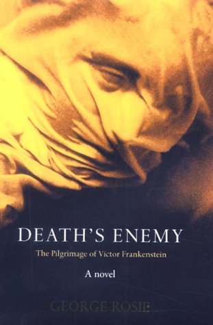9780434008278: Death's Enemy: The Pilgrimage of Victor Frankenstein a Novel