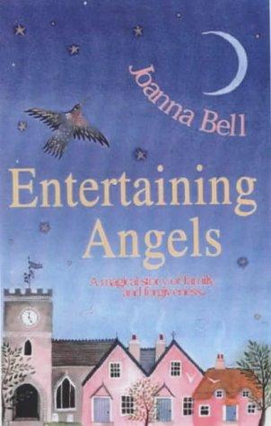 Entertaining Angels: JOANNA BELL
