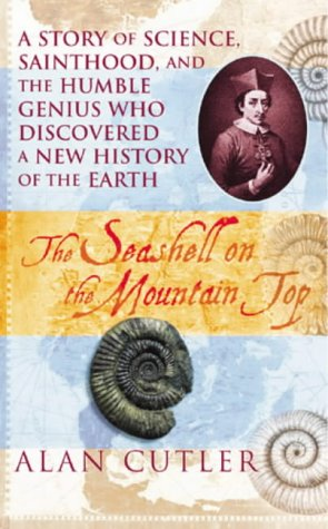 9780434008575: The Seashell on the Mountaintop: A Story of Science, Sainthood and the Humble Genius Who Discovered a New History of the Earth