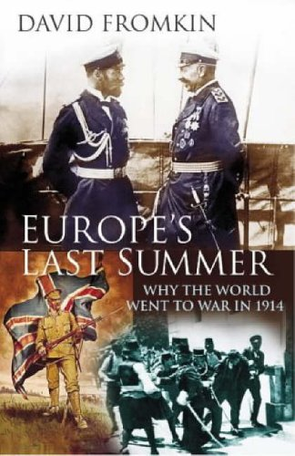 9780434008582: Europe's Last Summer: Why the World War Went to War in 1914