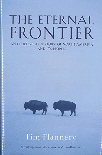 9780434008667: The Eternal Frontier: An Ecological History of North America and Its Peoples