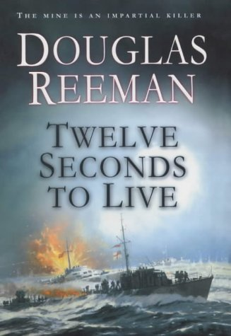 Twelve Seconds to Live (9780434008742) by Douglas (also known as Alexander Kent) Reeman