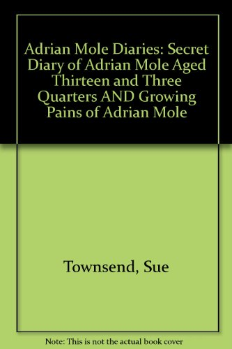 "9780434008902: Adrian Mole Diaries: ""Secret Diary of Adrian Mole Aged Thirteen and Three Quarters"" AND ""Growing Pains of Adrian Mole"""