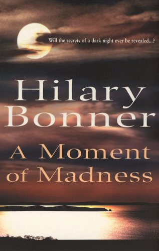 A Moment of Madness: Bonner, Hilary