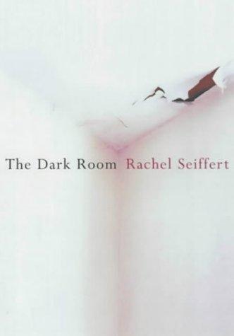 The Dark Room: Seiffert, Rachel
