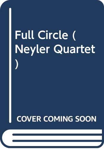 9780434010042: Full Circle (Neyler Quartet)