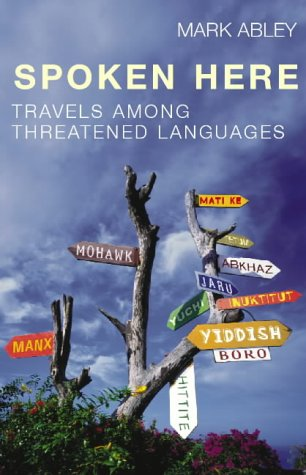 9780434011537: Spoken Here: Travels Among Threatened Languages