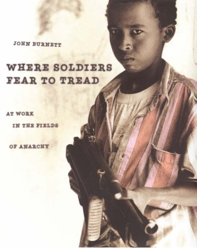 Where Soldiers Fear to Tread: At work in the Fields of Anarchy: John Burnett