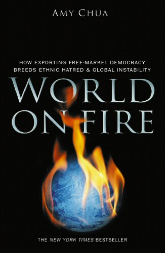 9780434012206: World on Fire : How Exploring Free Market Democracy Breeds Ethnic Hatred and Global Instability