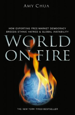 9780434012206: World on Fire: How Exporting Free-Market Democracy Breeds Ethnic Hatred & Global Instability