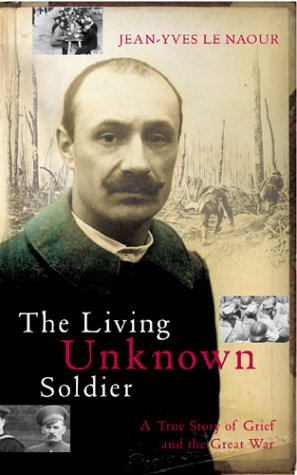 9780434013197: The Living Unknown Soldier: A Story of Grief and the Great War