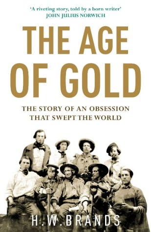9780434013203: The Age Of Gold: The Story of an Obsession That Swept the World