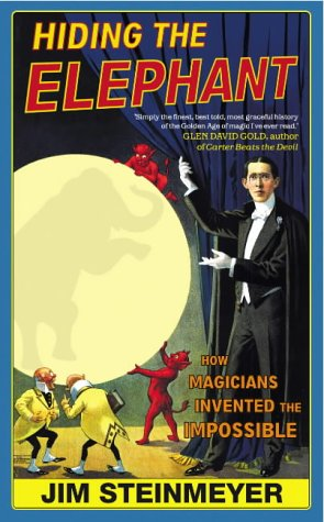 9780434013258: Hiding the Elephant: How Magicians Invented the Impossible