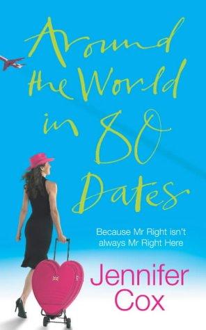 Around the World in 80 Dates: Cox, Jennifer