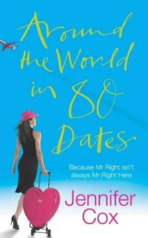 9780434013357: Around the World in 80 Dates