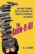 9780434013401: The Know-it-All: One Man's Humble Quest to Become the Smartest Person in the World