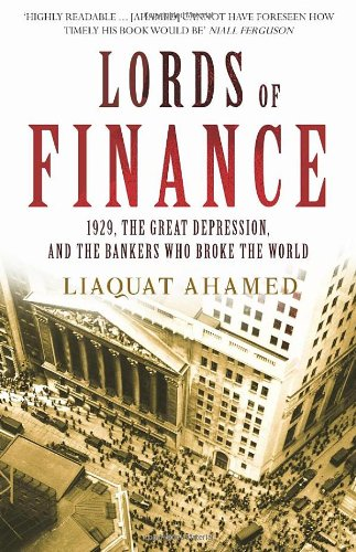 9780434015412: Lords of Finance: 1929, The Great Depression - and the Bankers Who Broke the World