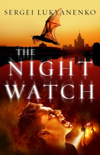 The Night Watch (Watch, Book 1): Lukyanenko, Sergei