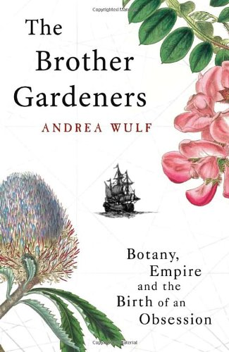9780434016129: The Brother Gardeners: Botany, Empire and the Birth of an Obsession