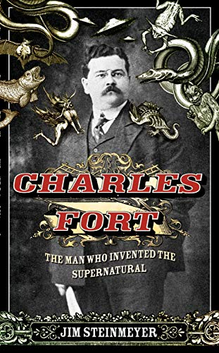 9780434016297: Charles Fort: The Man Who Invented the Supernatural -- 2008 publication