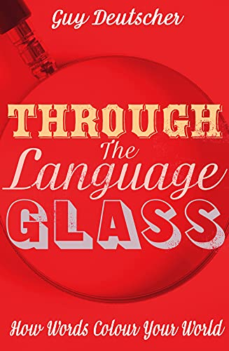 9780434016907: Through the Language Glass: How Words Colour your World