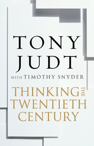 9780434017423: Thinking the Twentieth Century: Intellectuals and Politics in the Twentieth Century. Tony Judt with Timothy Snyder