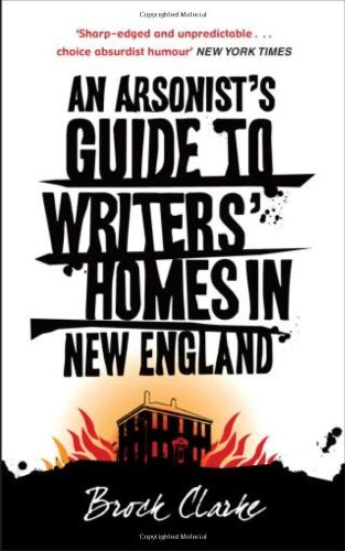 9780434018413: An Arsonist's Guide to Writers' Homes in New England