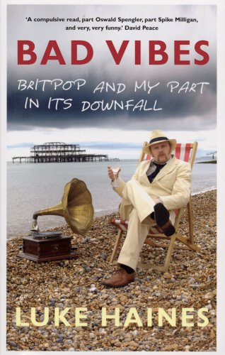 9780434018468: Bad Vibes: Britpop and My Part in Its Downfall