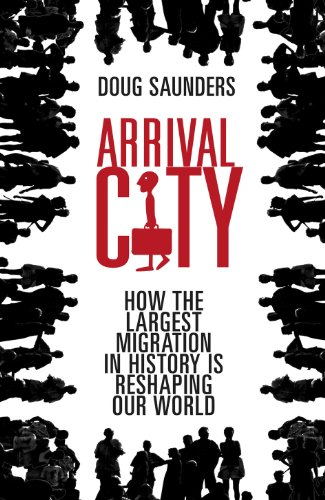 9780434018543: Arrival City: How the Largest Migration in History is Reshaping Our World