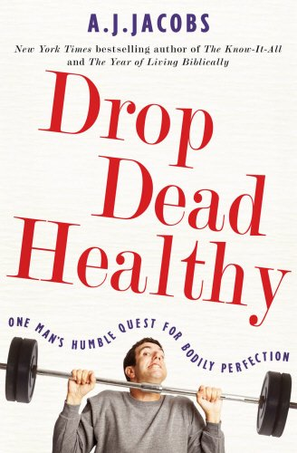 9780434020102: Drop Dead Healthy: One Man's Humble Quest for Bodily Perfection
