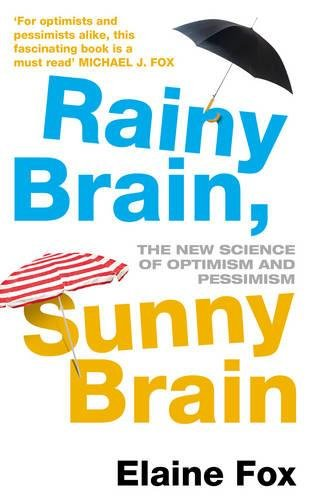 9780434020171: Rainy Brain, Sunny Brain: The New Science of Optimism and Pessimism