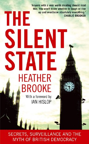 9780434020263: The Silent State: Secrets, Surveillance and the Myth of British Democracy