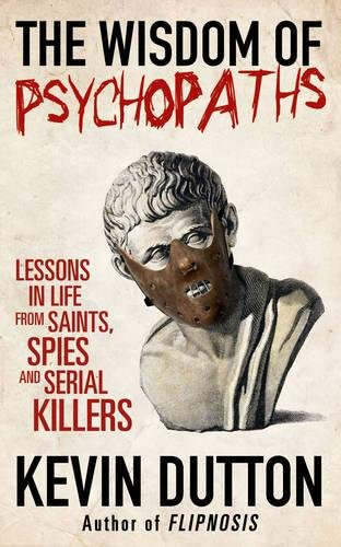 9780434020676: The Wisdom of Psychopaths