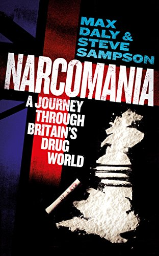 9780434020836: Narcomania: A Journey Through Britain's Drug World